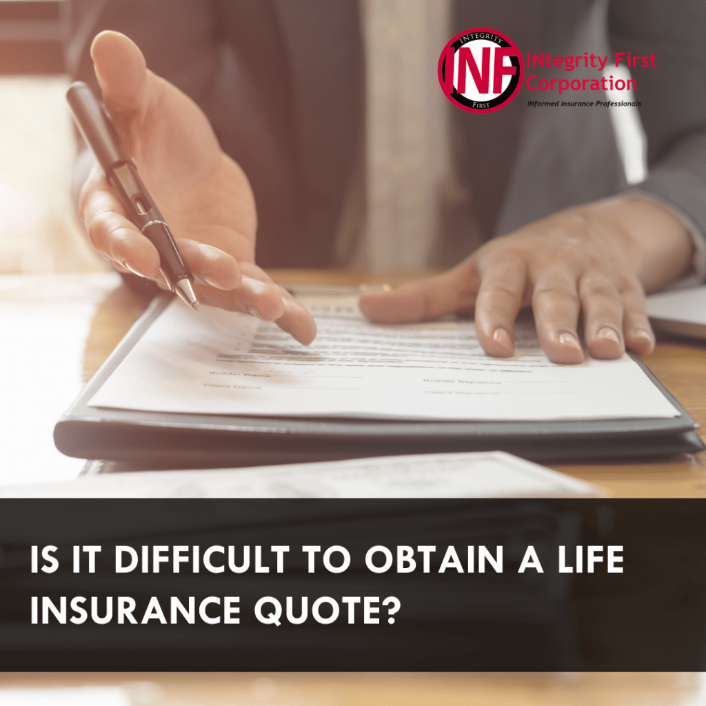 Is It Difficult To Obtain A Life Insurance Quote